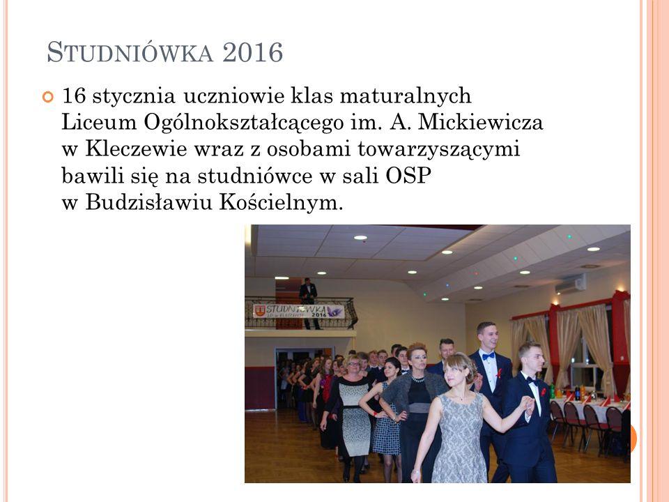 S TUDNIÓWKA 2016 16 stycznia uczniowie klas maturalnych Liceum Ogólnokształcącego im.