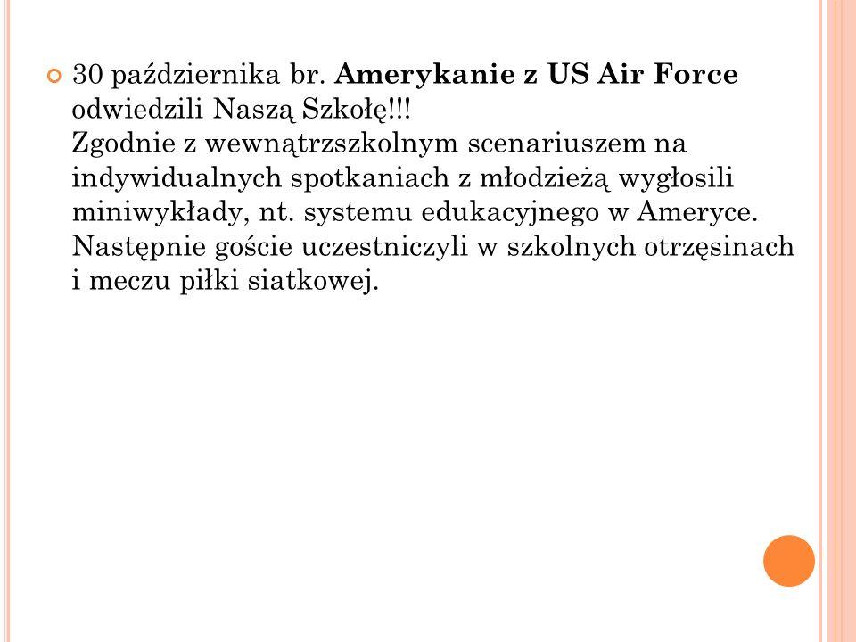 30 października br. Amerykanie z US Air Force odwiedzili Naszą Szkołę!!.