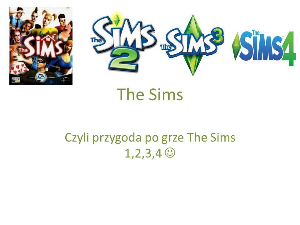The Sims The Sims to gra komputerowa która polega na tym, że: 1.Tworzymy rodzinę.