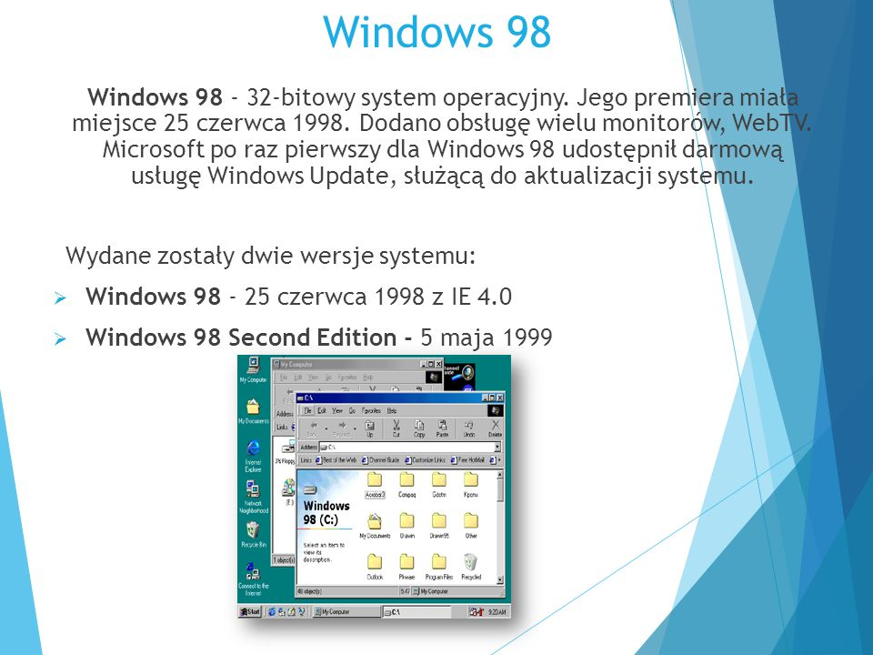 Windows 98 Windows 98 - 32-bitowy system operacyjny.