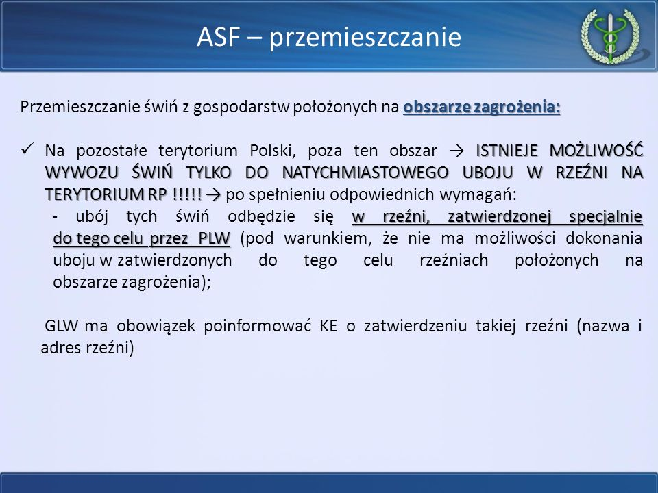 ASF – przemieszczanie obszarze zagrożenia: Przemieszczanie świń z gospodarstw położonych na obszarze zagrożenia: ISTNIEJE MOŻLIWOŚĆ WYWOZU ŚWIŃ TYLKO DO NATYCHMIASTOWEGO UBOJU W RZEŹNI NA TERYTORIUM RP !!!!.