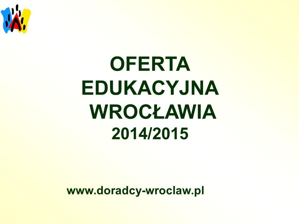 OFERTA EDUKACYJNA WROCŁAWIA 2014/2015 www.doradcy-wroclaw.pl