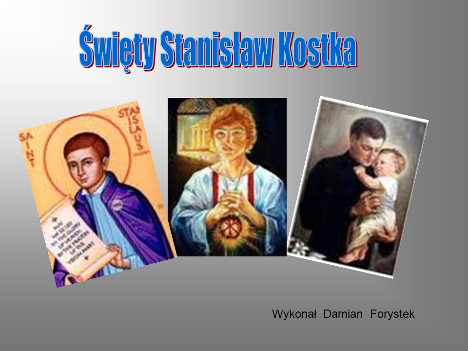 Menu Biografia Stanisława Kostki - DZIECIŃSTWO - Edukacja w Wiedniu - Wielka Ucieczka - W Jezuickim Nowicjacie - Jak Umiera Święty.