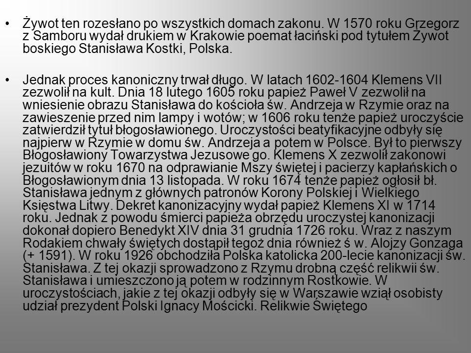 Żywot ten rozesłano po wszystkich domach zakonu. W 1570 roku Grzegorz z Samboru wydał drukiem w Krakowie poemat łaciński pod tytułem Żywot boskiego St