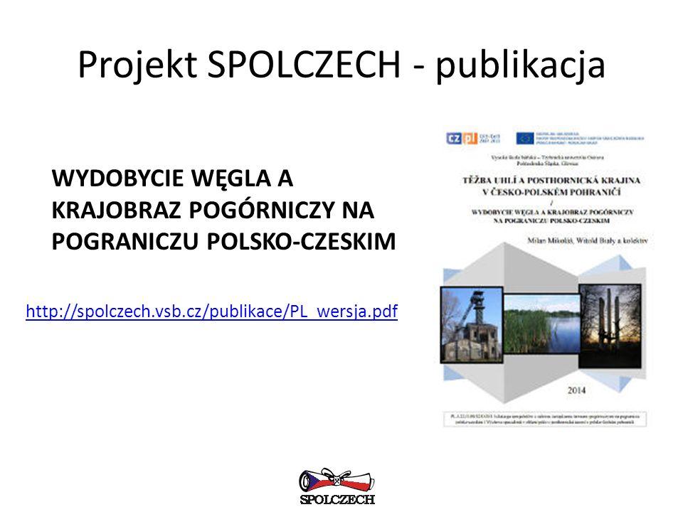 Projekt SPOLCZECH - publikacja WYDOBYCIE WĘGLA A KRAJOBRAZ POGÓRNICZY NA POGRANICZU POLSKO-CZESKIM http://spolczech.vsb.cz/publikace/PL_wersja.pdf