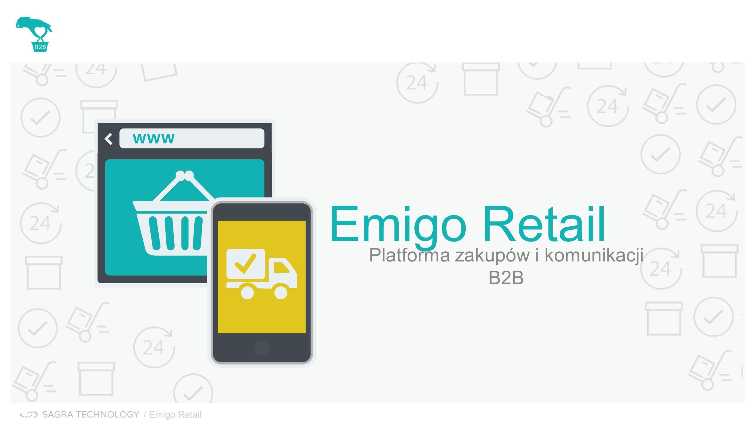 / Emigo Retail Emigo Retail Platforma zakupów i komunikacji B2B