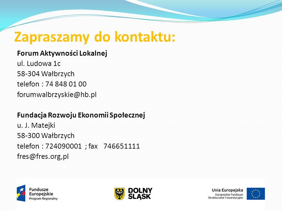Zapraszamy do kontaktu: Forum Aktywności Lokalnej ul. Ludowa 1c 58-304 Wałbrzych telefon : 74 848 01 00 forumwalbrzyskie@hb.pl Fundacja Rozwoju Ekonom