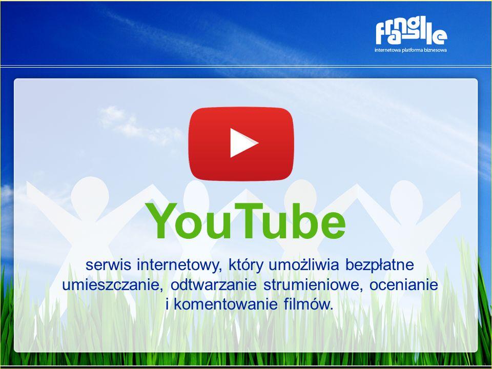 YouTube serwis internetowy, który umożliwia bezpłatne umieszczanie, odtwarzanie strumieniowe, ocenianie i komentowanie filmów.