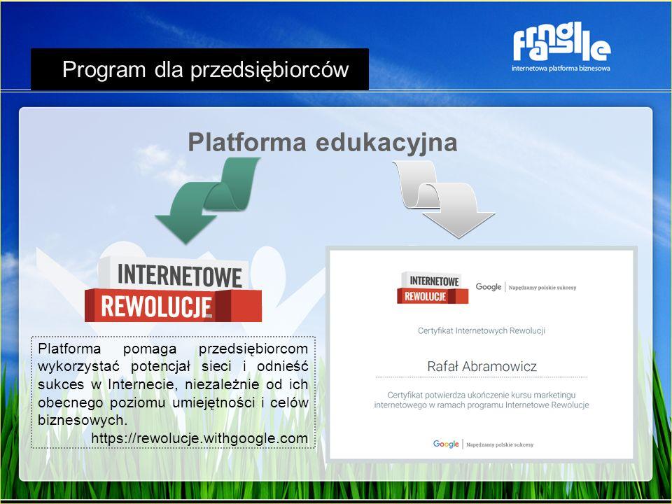 Platforma edukacyjna Platforma pomaga przedsiębiorcom wykorzystać potencjał sieci i odnieść sukces w Internecie, niezależnie od ich obecnego poziomu u