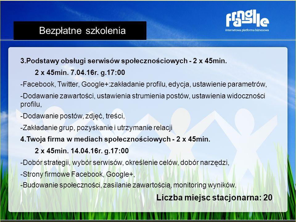 3.Podstawy obsługi serwisów społecznościowych - 2 x 45min. 2 x 45min. 7.04.16r. g.17:00 -Facebook, Twitter, Google+:zakładanie profilu, edycja, ustawi