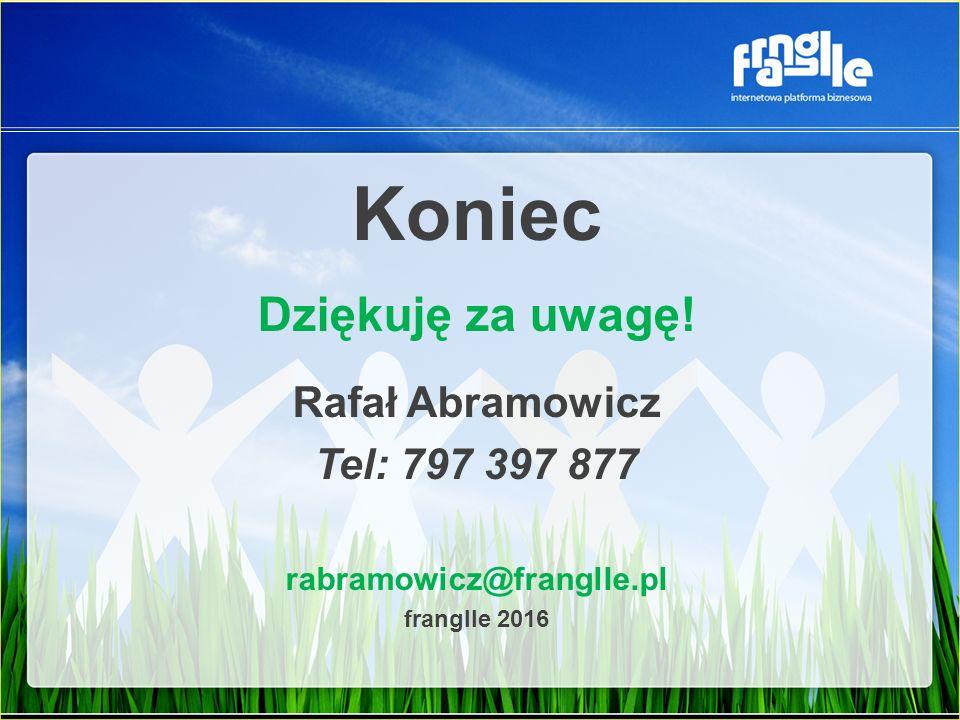 Koniec Dziękuję za uwagę! Rafał Abramowicz Tel: 797 397 877 rabramowicz@franglle.pl franglle 2016