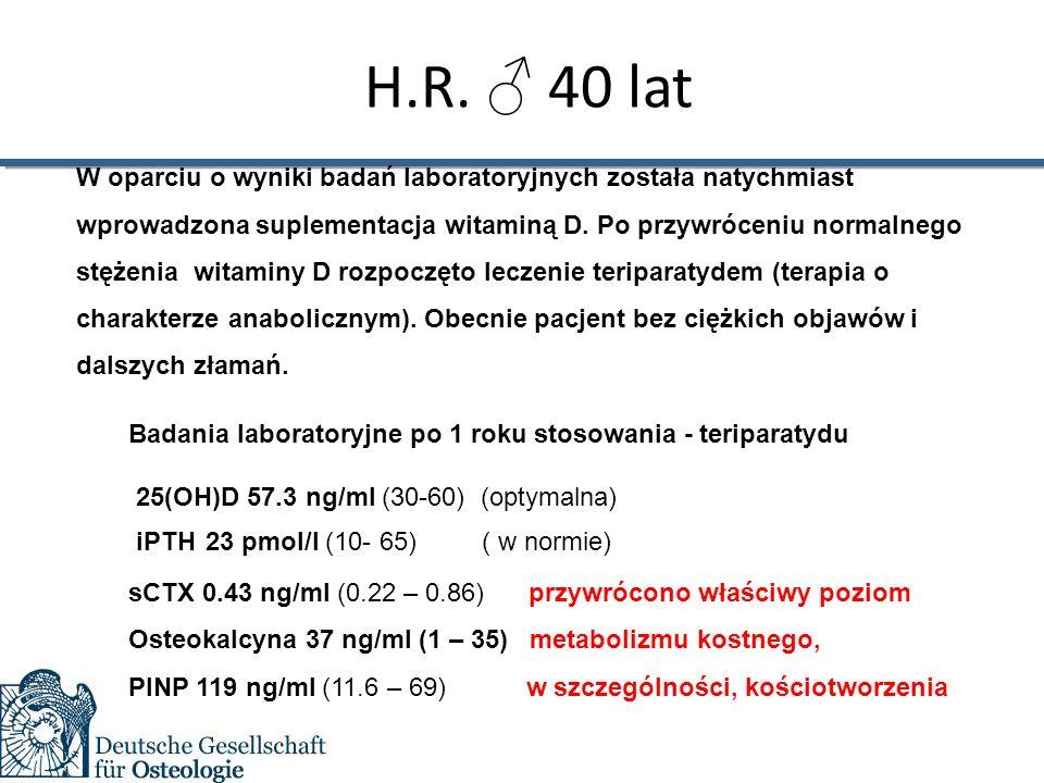 W oparciu o wyniki badań laboratoryjnych została natychmiast wprowadzona suplementacja witaminą D.