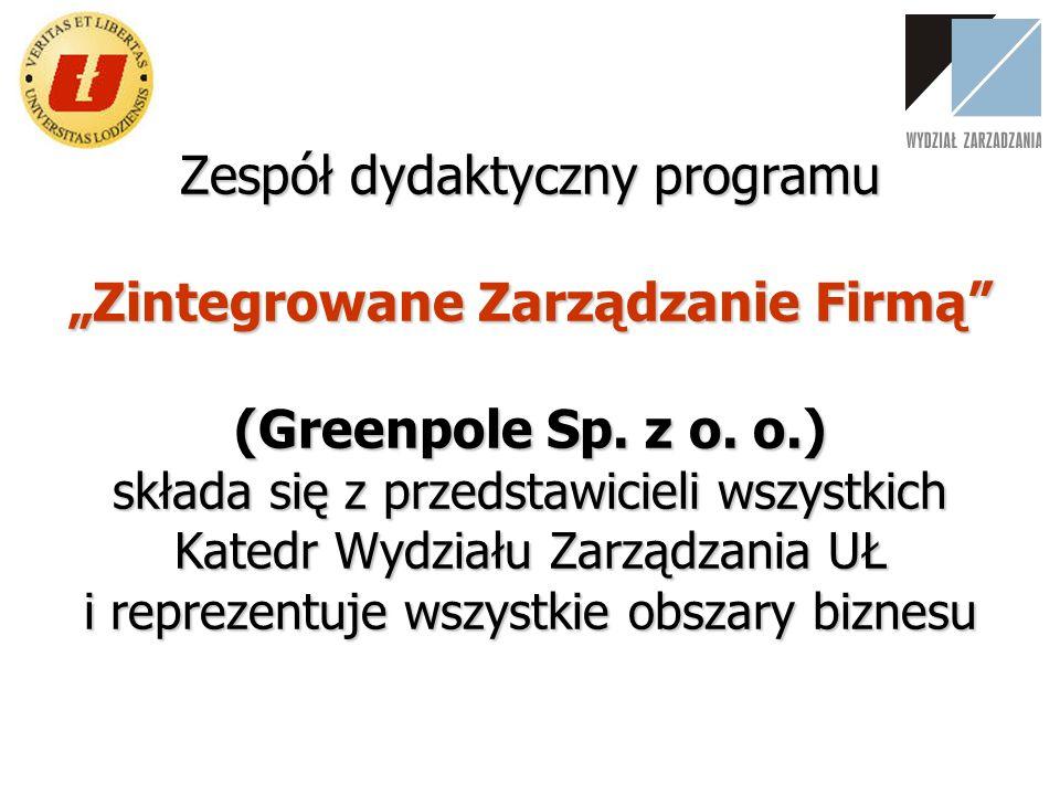 """Zespół dydaktyczny programu """"Zintegrowane Zarządzanie Firmą (Greenpole Sp."""