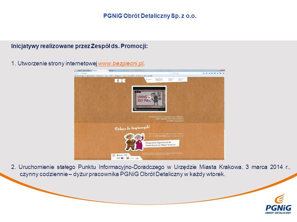 Inicjatywy realizowane przez Zespół ds. Promocji: 1. Utworzenie strony internetowej www.bezpiecni.pl.www.bezpiecni.pl 2. Uruchomienie stałego Punktu I