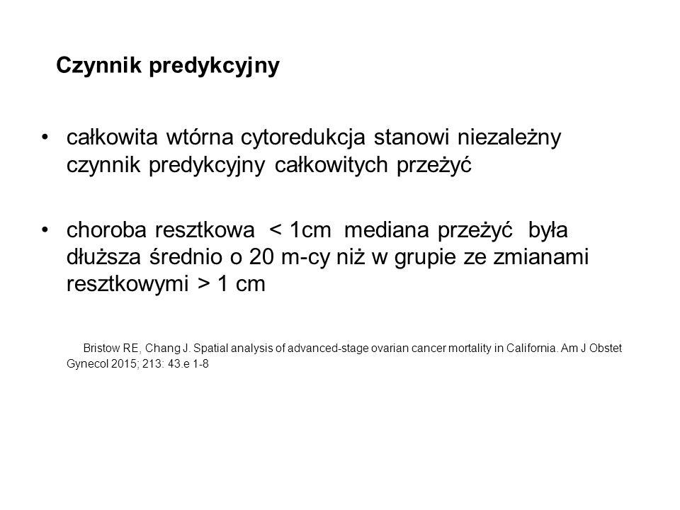 Czynnik predykcyjny całkowita wtórna cytoredukcja stanowi niezależny czynnik predykcyjny całkowitych przeżyć choroba resztkowa 1 cm Bristow RE, Chang J.