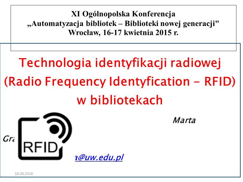 """18.09.2016 XI Ogólnopolska Konferencja """"Automatyzacja bibliotek – Biblioteki nowej generacji Wrocław, 16-17 kwietnia 2015 r."""