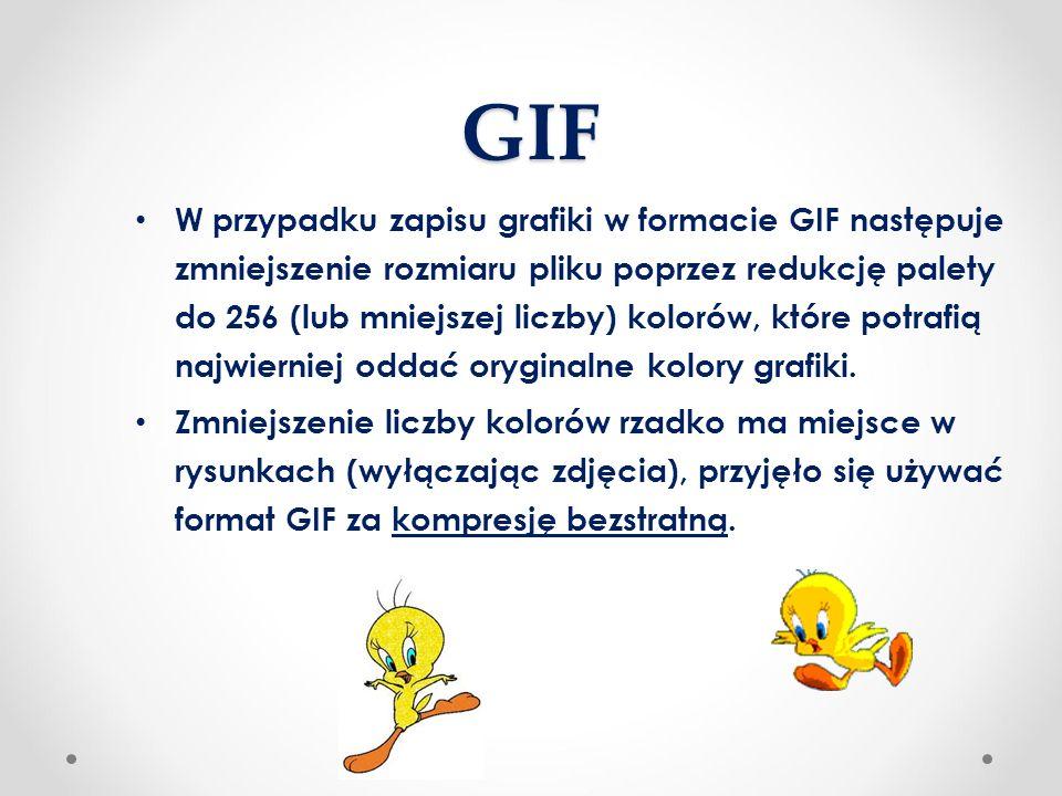 GIF W przypadku zapisu grafiki w formacie GIF następuje zmniejszenie rozmiaru pliku poprzez redukcję palety do 256 (lub mniejszej liczby) kolorów, które potrafią najwierniej oddać oryginalne kolory grafiki.