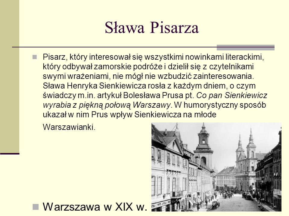 Pobyt w Francji Sienkiewicz nie od razu wrócił do Polski. Stany Zjednoczone opuścił w roku 1878 i udał się do Londynu, skąd wyruszył do Paryża. Stolic