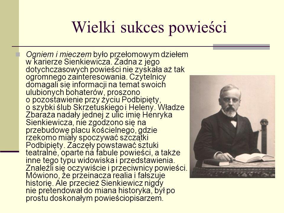 Ogniem i mieczem Z roku 1884 pochodzi interesująca notatka, jaką wysłał Sienkiewicz do redaktora naczelnego krakowskiego