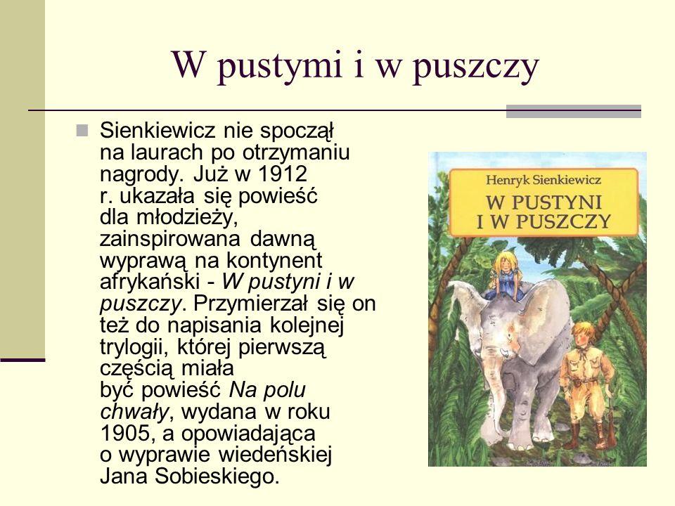 Nagroda Nobla W 1905 r. Henryk Sienkiewicz otrzymał literacką Nagrodę Nobla za całokształt twórczości. Był to jednak nie tylko jego prywatny sukces, c