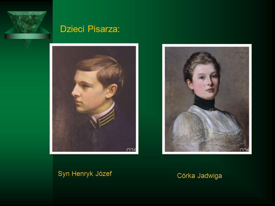 Dzieci Pisarza: Syn Henryk Józef Córka Jadwiga