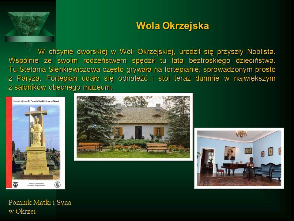 Wola Okrzejska W oficynie dworskiej w Woli Okrzejskiej, urodził się przyszły Noblista.