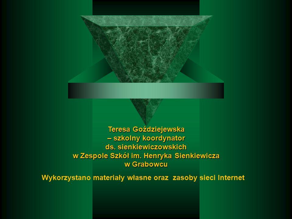Wykorzystano materiały własne oraz zasoby sieci Internet Teresa Goździejewska – szkolny koordynator ds.