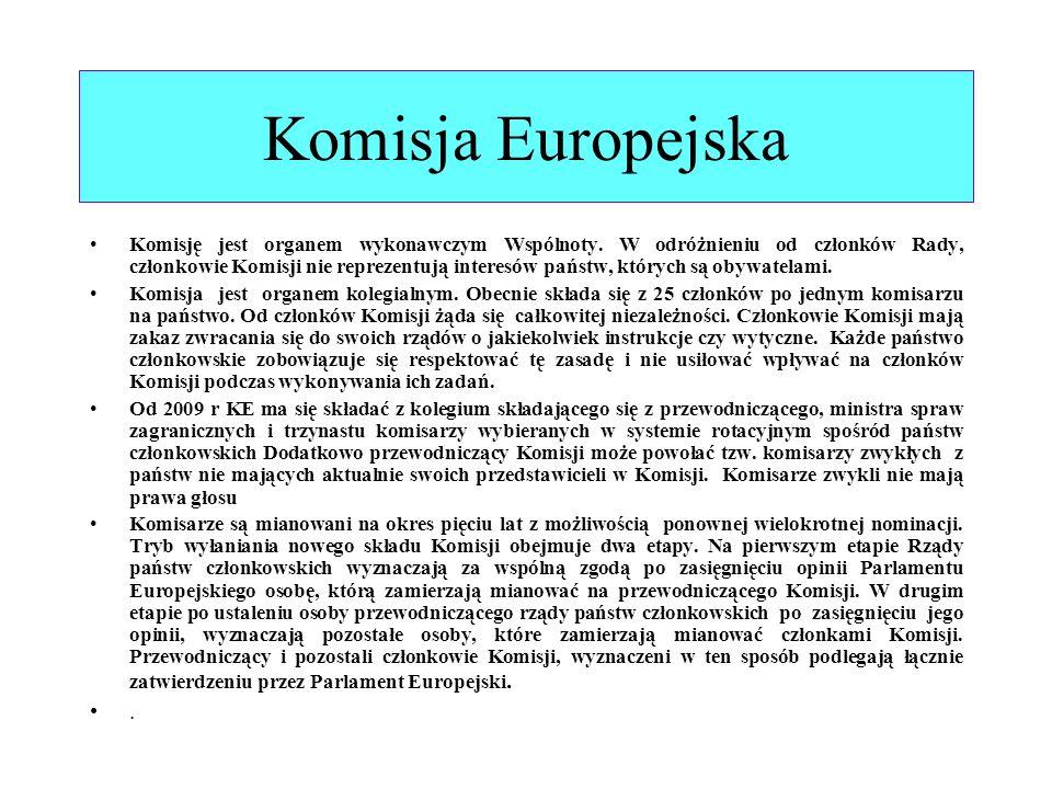 Komisja Europejska Komisję jest organem wykonawczym Wspólnoty. W odróżnieniu od członków Rady, członkowie Komisji nie reprezentują interesów państw, k