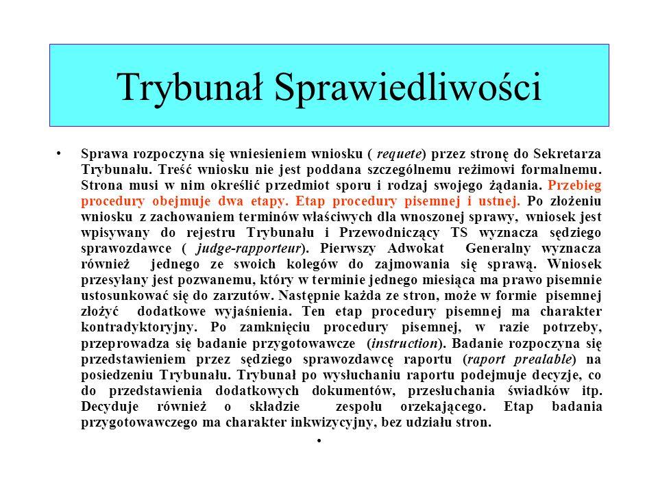 Trybunał Sprawiedliwości Sprawa rozpoczyna się wniesieniem wniosku ( requete) przez stronę do Sekretarza Trybunału. Treść wniosku nie jest poddana szc