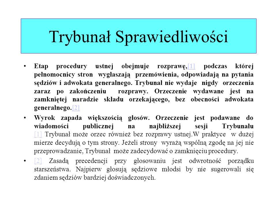 Trybunał Sprawiedliwości Etap procedury ustnej obejmuje rozprawę,[1] podczas której pełnomocnicy stron wygłaszają przemówienia, odpowiadają na pytania