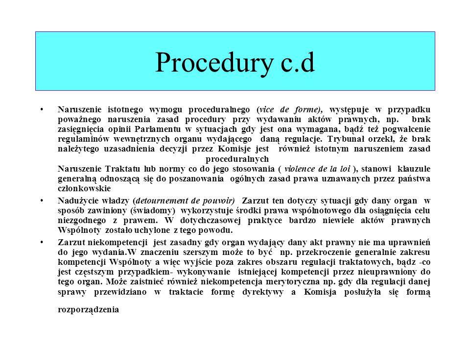 Procedury c.d Naruszenie istotnego wymogu proceduralnego (vice de forme), występuje w przypadku poważnego naruszenia zasad procedury przy wydawaniu ak