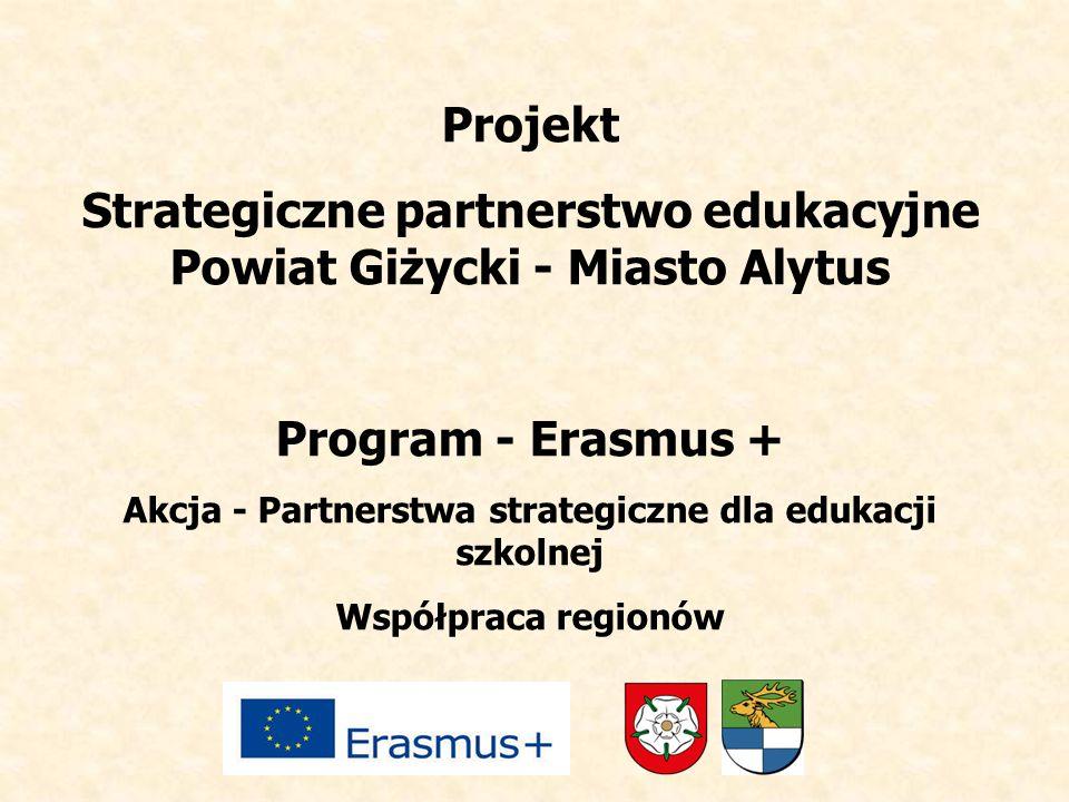 Projekt Strategiczne partnerstwo edukacyjne Powiat Giżycki - Miasto Alytus Program - Erasmus + Akcja - Partnerstwa strategiczne dla edukacji szkolnej