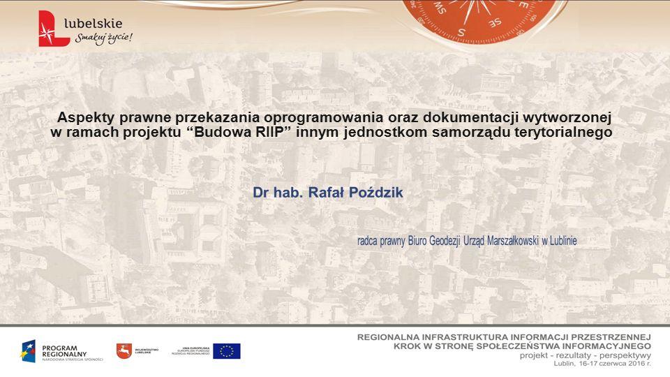 """Aspekty prawne przekazania oprogramowania oraz dokumentacji wytworzonej w ramach projektu """"Budowa RIIP"""" innym jednostkom samorządu terytorialnego"""