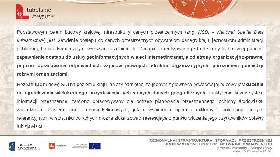 Podstawowym celem budowy krajowej infrastruktury danych przestrzennych (ang.