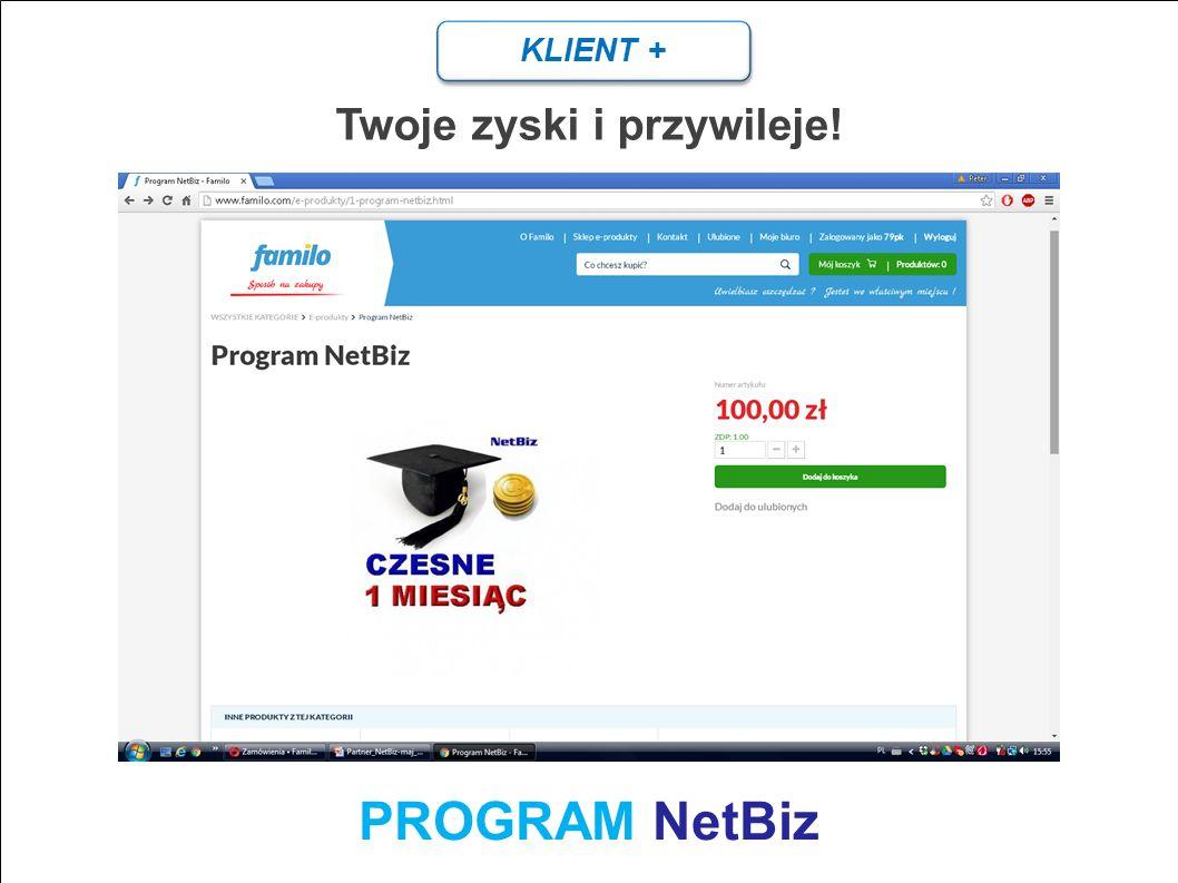KLIENT + Twoje zyski i przywileje! PROGRAM NetBiz