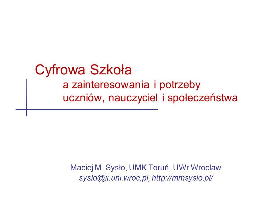Maciej M.Sysło 22 Zasoby – Internet, odnowione spojrzenie  S.
