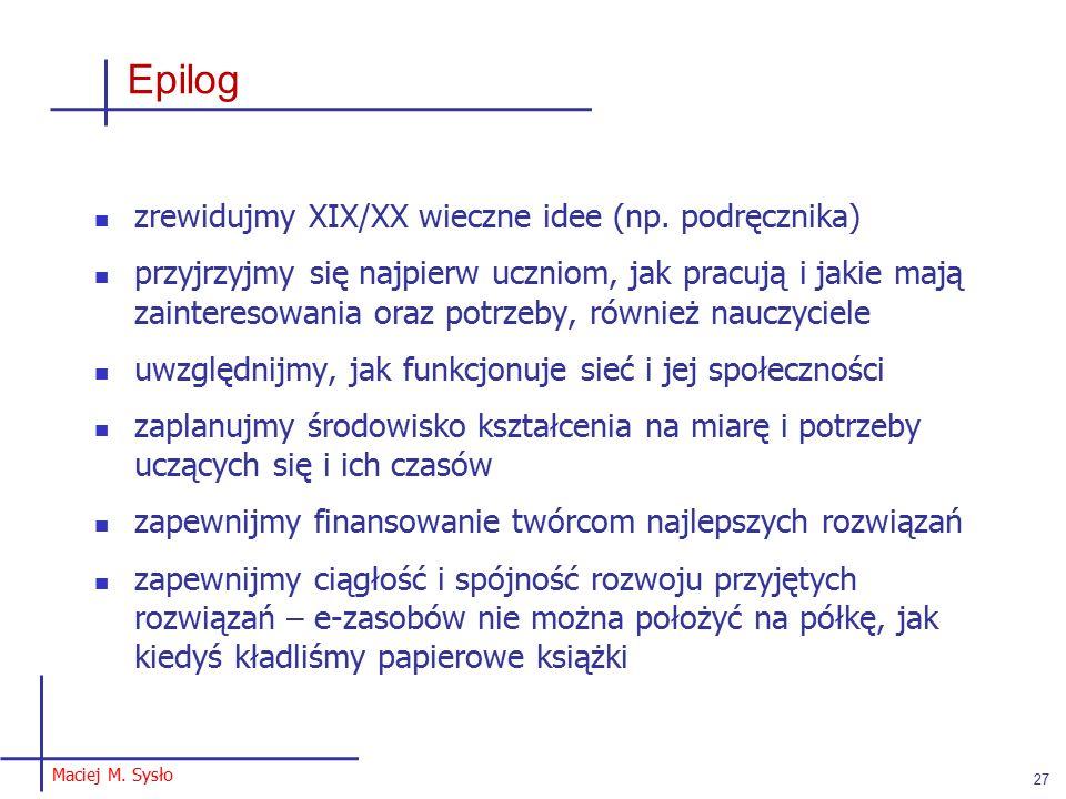 Epilog zrewidujmy XIX/XX wieczne idee (np.