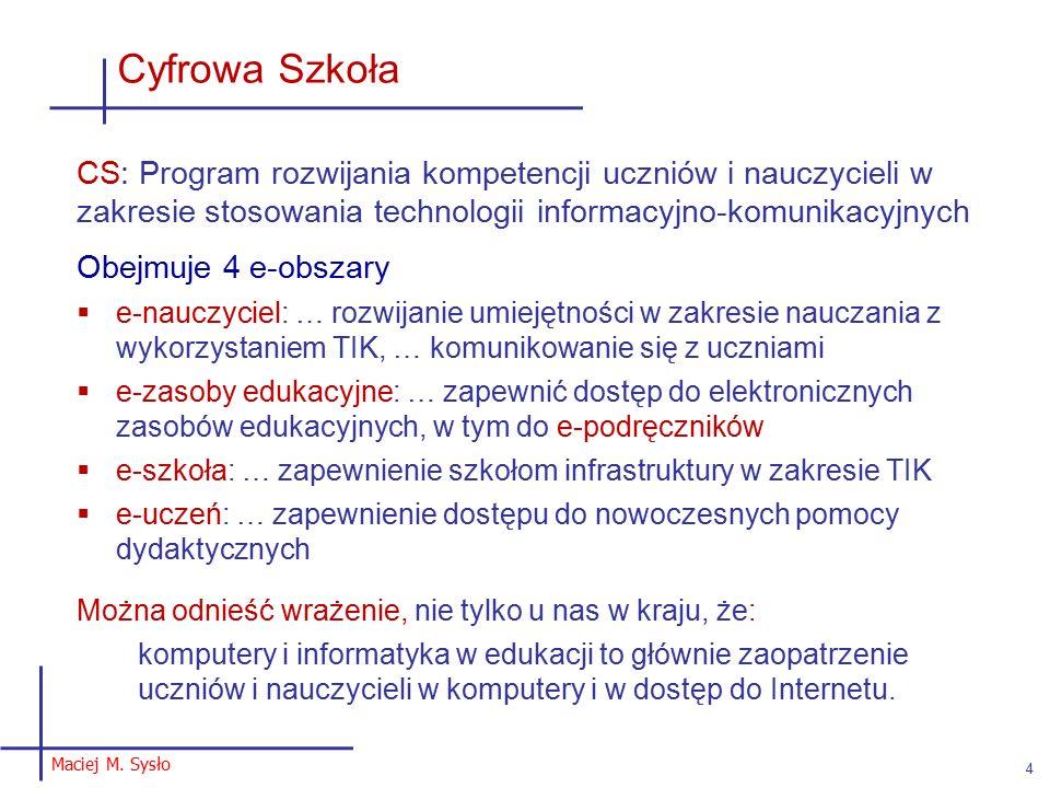 Maciej M.Sysło 5 Cyfrowa Szkoła Głupcze: uczeń, uczeń, uczeń !!.