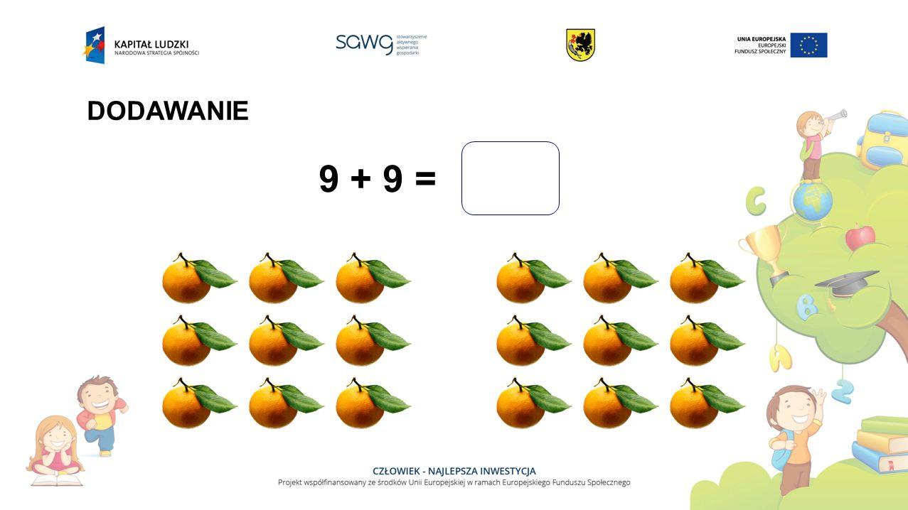 9 + 9 = DODAWANIE