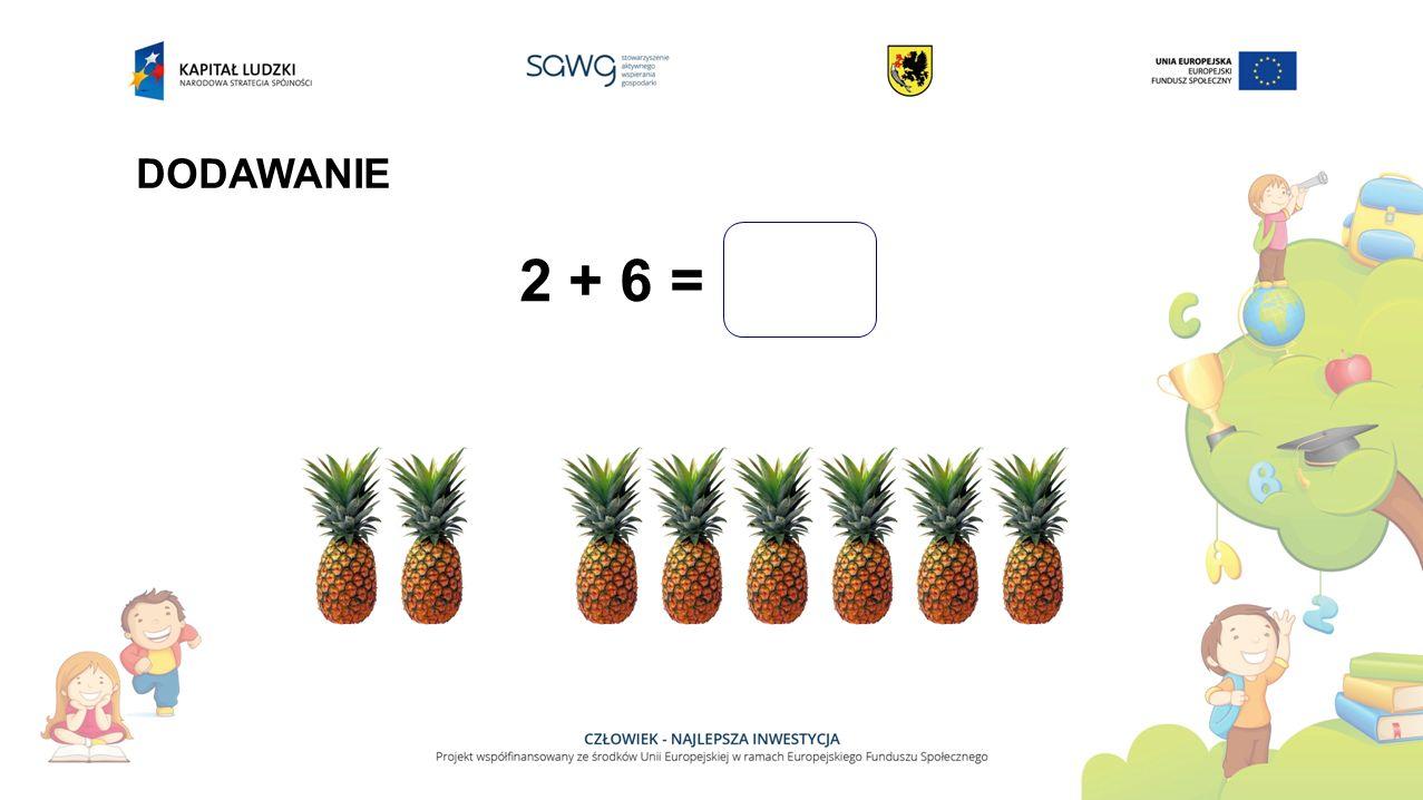 2 + 6 = DODAWANIE