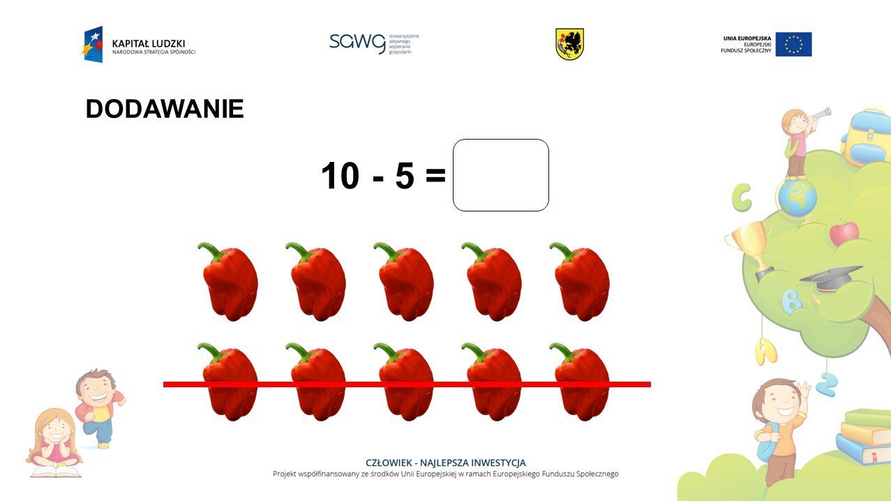 10 - 5 = DODAWANIE