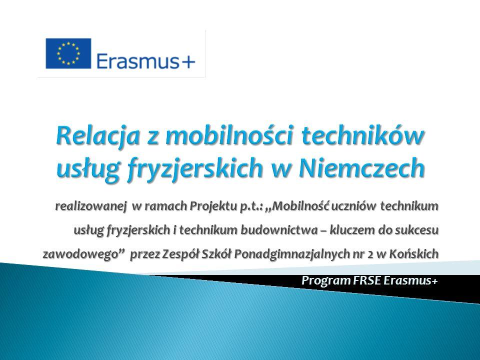 """realizowanej w ramach Projektu p.t.: """"Mobilność uczniów technikum usług fryzjerskich i technikum budownictwa – kluczem do sukcesu zawodowego przez Zespół Szkół Ponadgimnazjalnych nr 2 w Końskich Program FRSE Erasmus+ Program FRSE Erasmus+"""