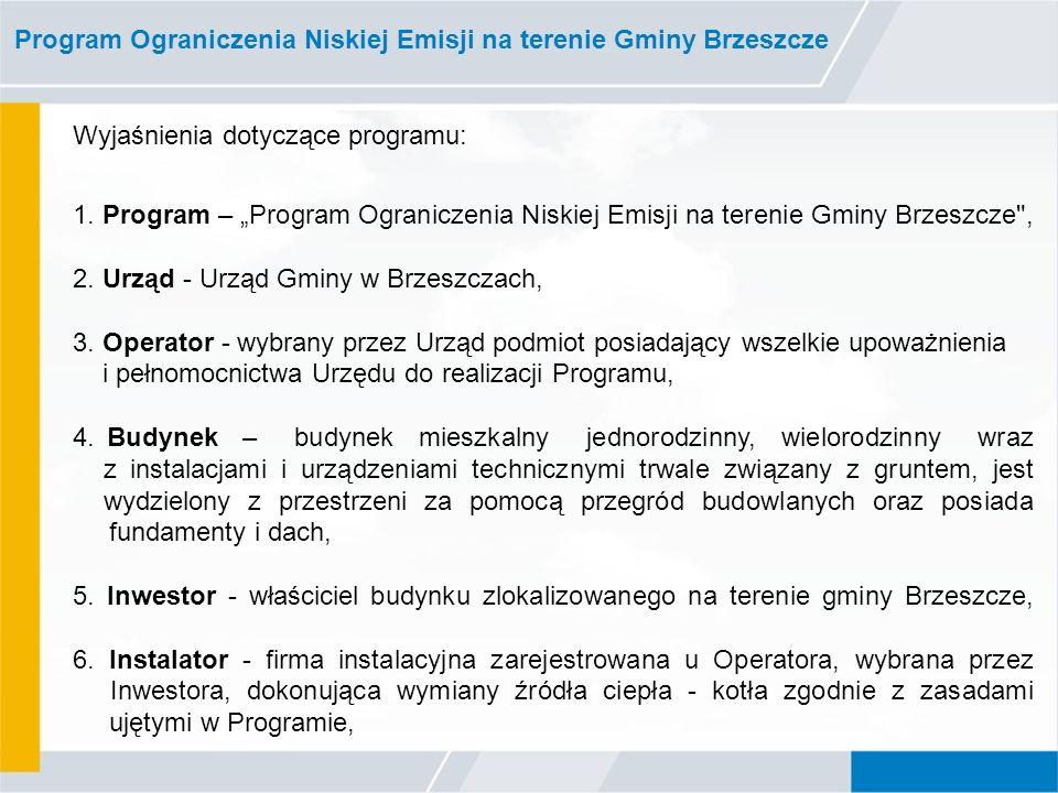 Program Ograniczenia Niskiej Emisji na terenie Gminy Brzeszcze Wyjaśnienia dotyczące programu: 1.
