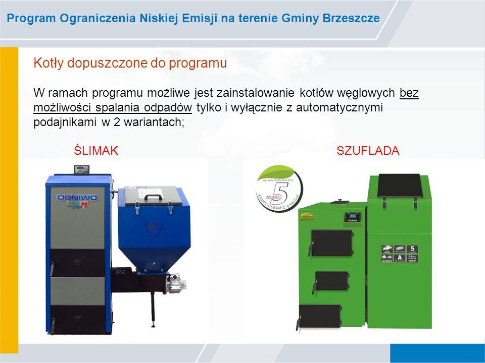 Program Ograniczenia Niskiej Emisji na terenie Gminy Brzeszcze Kotły dopuszczone do programu W ramach programu możliwe jest zainstalowanie kotłów węglowych bez możliwości spalania odpadów tylko i wyłącznie z automatycznymi podajnikami w 2 wariantach; ŚLIMAK SZUFLADA