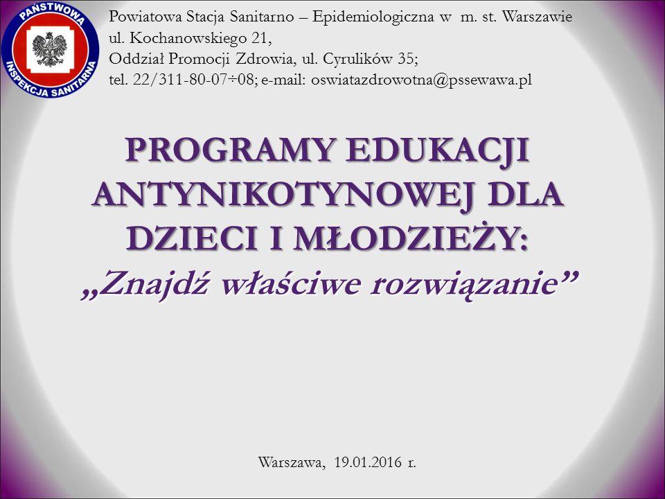 Działania Powiatowej Stacji Sanitarno- Epidemiologicznej w ramach profilaktyki nikotynowej Koordynacja i dzia ł ania w ramach Programu Ograniczania Zdrowotnych Następstw Palenia Tytoniu w Polsce na lata 2014 – 2018.