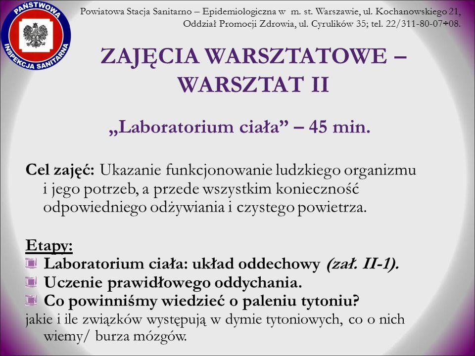 """ZAJĘCIA WARSZTATOWE – WARSZTAT II """"Laboratorium ciała"""" – 45 min. Cel zajęć: Ukazanie funkcjonowanie ludzkiego organizmu i jego potrzeb, a przede wszys"""