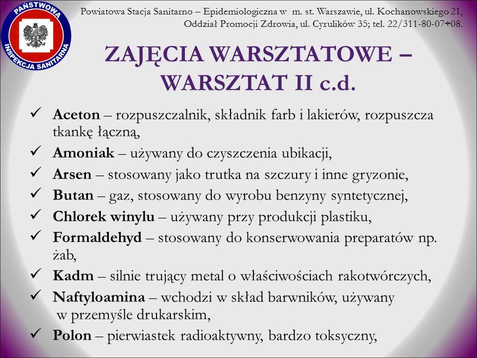 ZAJĘCIA WARSZTATOWE – WARSZTAT II c.d. Aceton – rozpuszczalnik, składnik farb i lakierów, rozpuszcza tkankę łączną, Amoniak – używany do czyszczenia u