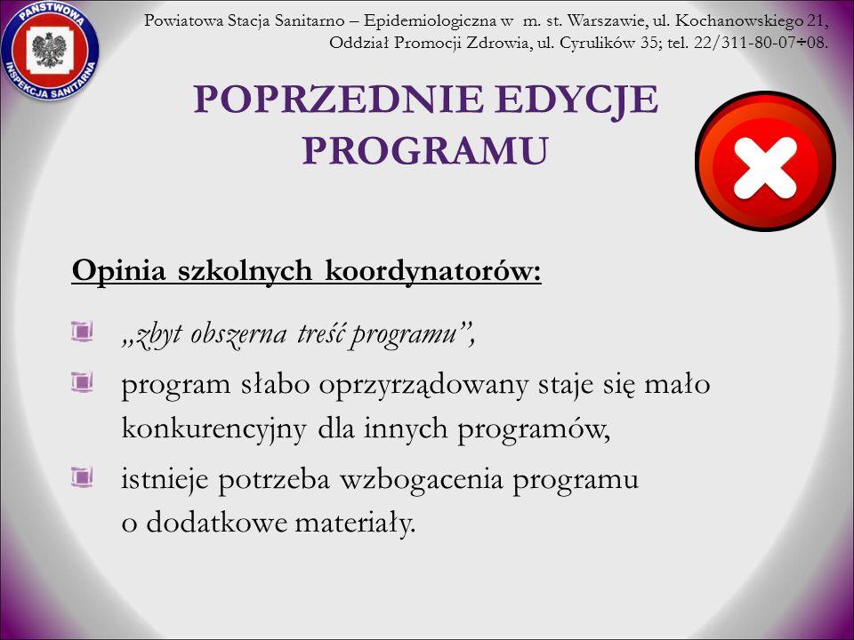 """POPRZEDNIE EDYCJE PROGRAMU Opinia szkolnych koordynatorów: """"zbyt obszerna treść programu"""", program słabo oprzyrządowany staje się mało konkurencyjny d"""