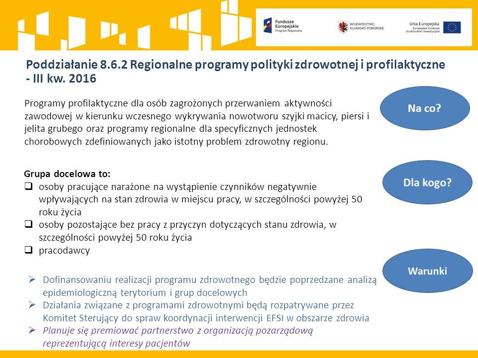 Poddziałanie 8.6.2 Regionalne programy polityki zdrowotnej i profilaktyczne - III kw.