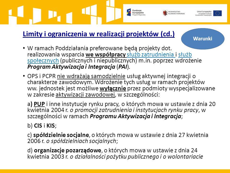 Limity i ograniczenia w realizacji projektów (cd.) W ramach Poddziałania preferowane będą projekty dot.